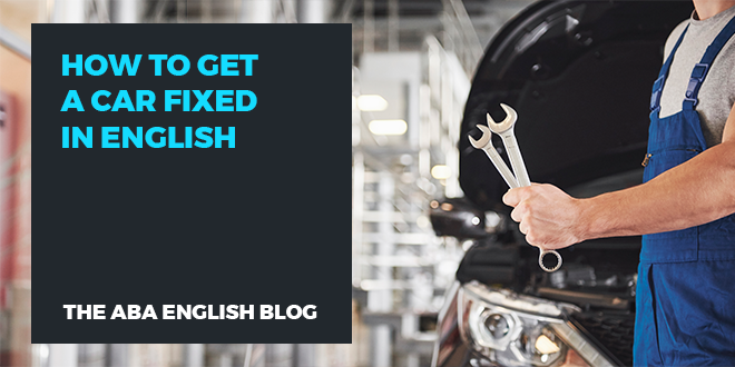 How-to-get-a-car-fixed-in-English-abaenglish