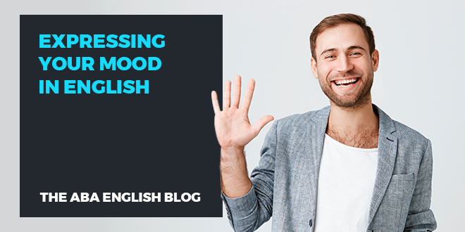 Expressing-your-mood-in-English-abaenglish