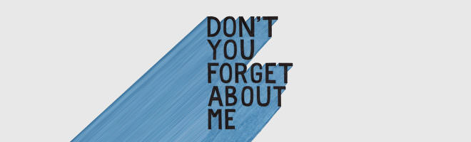 don't you forget about me