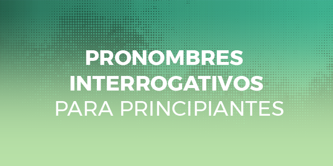 pronombres interrogativos en ingles