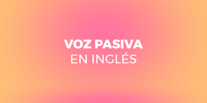 voz-pasiva-ingles