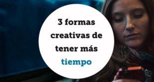 3 formas creativas de encontrar mas tiempo