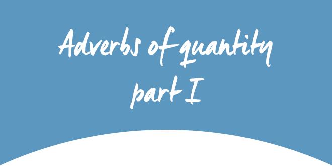 Adverbs of quantity part I ABA English