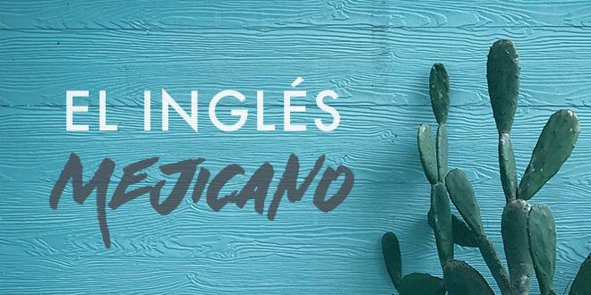 El-inglés-mejicano