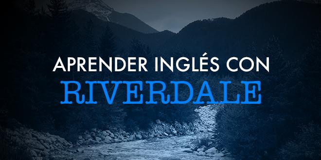 Aprender-inglés-con-Riverdale