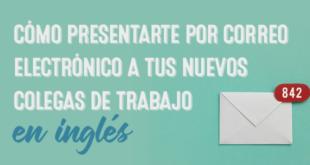 Cómo-presentarte-por-correo-electrónico-a-tus-nuevos-colegas-de-trabajo-en-inglés