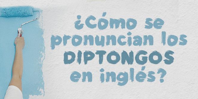¿Cómo-se-pronuncian-los-diptongos-en-inglés_