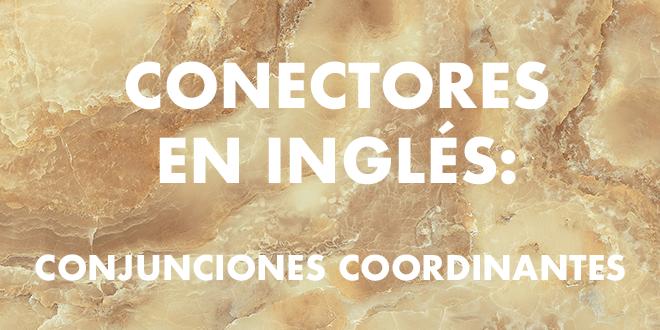 Conectores en inglés- conjunciones coordinantes