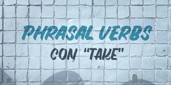 phrasal-verbs-con-take-abaenglish