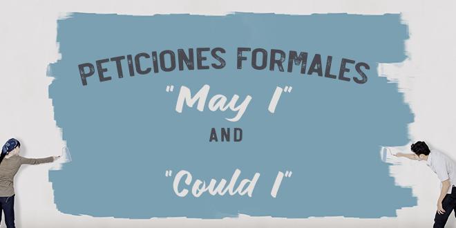 Peticiones formales en inglés- Could you_ Could I_ May I_
