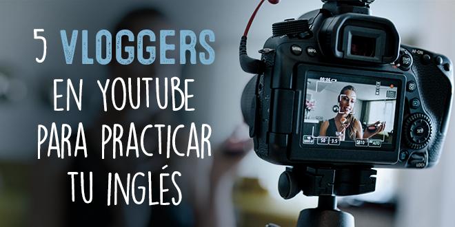 5-vloggers-en-Youtube-para-practicar-tu-inglés-abaenglish