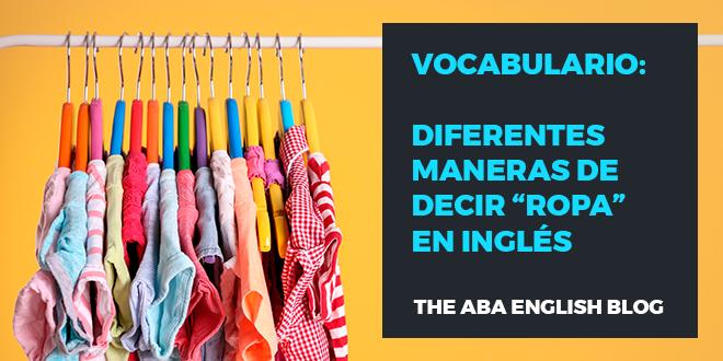 vocabulario-diferentes-maneras-de-decir-ropa-en-ingles