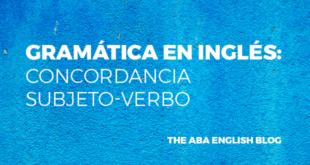 Gramática-en-inglés-Concordancia-subjeto-verbo-abaenglish