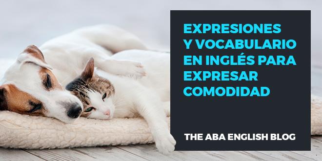 Expresiones-y-vocabulario-en-inglés-para-expresar-comodidad-abaenglish