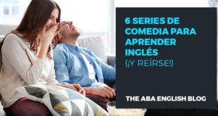 6-series-de-comedia-para-aprender-inglés-(-¡y-reírse-)-abaenglish
