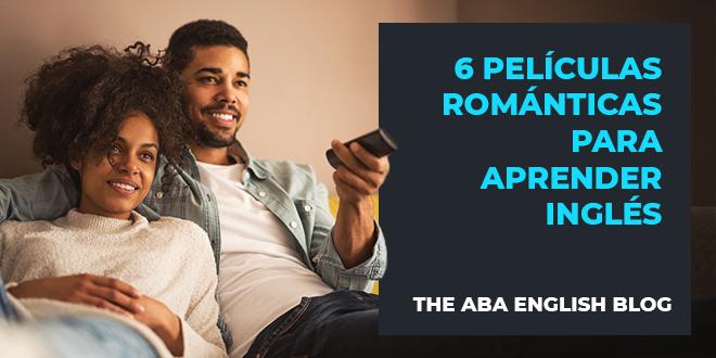 6 películas románticas para aprender inglés