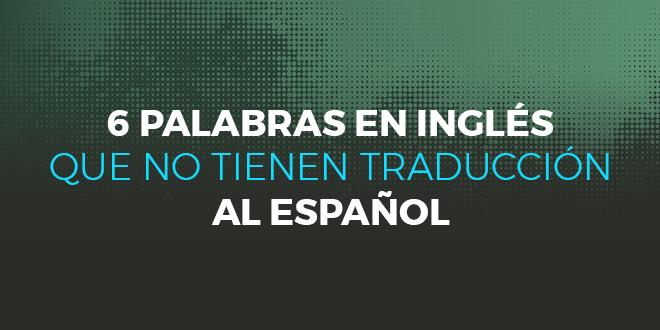 6 palabras en inglés que no tienen traducción al español