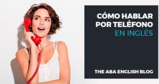 Cómo hablar por teléfono en inglés