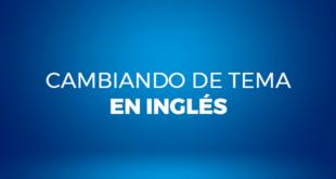 Cambiando-de-tema-en-inglés-abaenglish