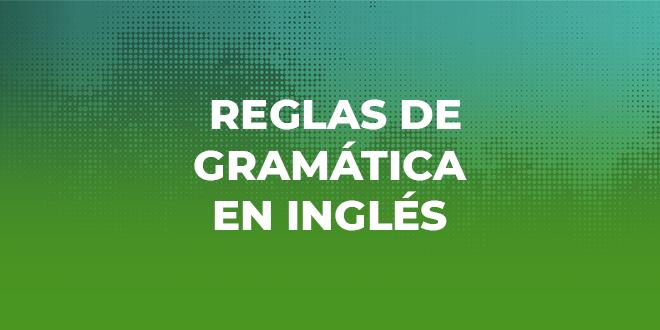 Reglas-gramatica-inglés