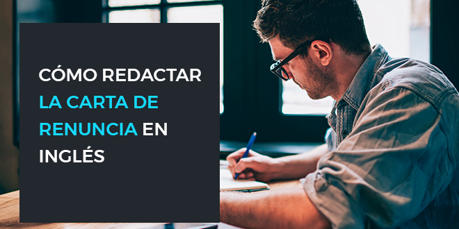 2019-01-08_CÓMO REDACTAR LA CARTA DE RENUNCIA EN INGLES_ES