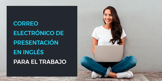 2019-01-08_CORREO ELECTRONICO DE PRESENTACION EN INGLES PARA EL TRABAJO_ES