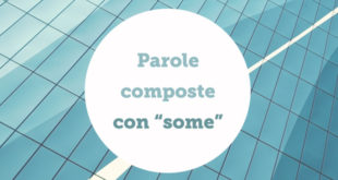 parole-composte-con-some-inglese-abaenglish