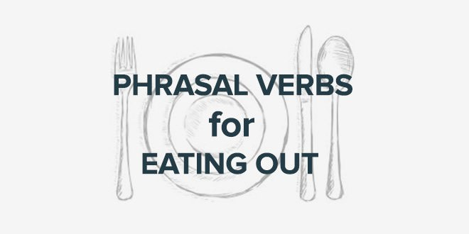 phrasal-verbs-to-eat-out
