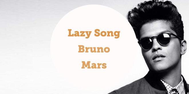 lazy-song-bruno-mars-canzoni-inglese-testo-lyrics