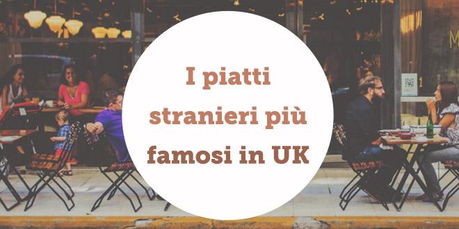 I 5 piatti stranieri famosi nella cucina inglese aba journal for Piatti famosi