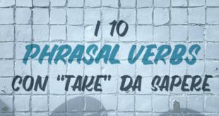 10-phrasal-verbs-con-take-da-sapere-abaenglish