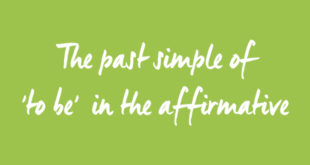 past-simple-of-to-be-in-the-affirmative-abaenglish