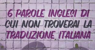 6-parole-inglesi-di-cui-non-troverai-la-traduzione-italiana-abaenglish
