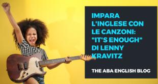 Impara-l'inglese-con-le-canzoni-It-s-enough-di-Lenny-Kravitz-abaenglish