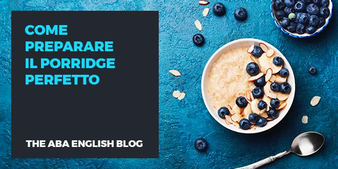 Come-preparare-il-porridge-perfetto-abaenglish