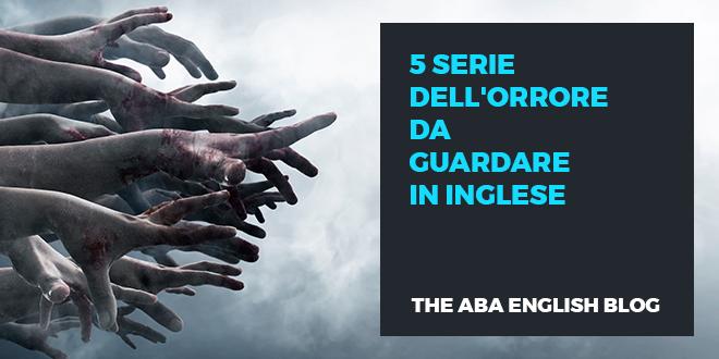 5-serie-dell'orrore-da-guardare-in-inglese-abaenglish