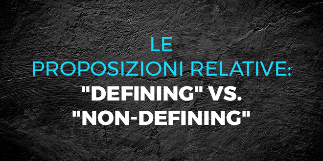Le-proposizioni-relative-defining-vs.-non-defining-abaenglish