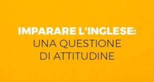 Imparare-l'inglese-una-questione-di-attitudine-abaenglish