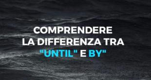 """Comprendere-la-differenza-tra-""""until""""-e-""""by""""-abaenglish"""