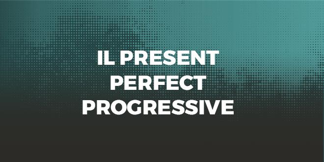 Il-Present-Perfect-Progressive-abaenglish