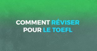 COMMENT_RÉVISER__POUR_LE_TOEFL
