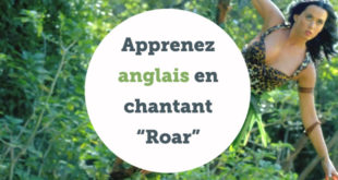 "Apprenez anglais en chantant ""Roar"""
