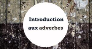 Introduction aux adverbes