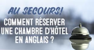 Au-secours-!-Comment-réserver-une-chambre-d'hôtel-en-anglais-_