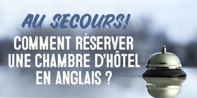 Au secours comment r server une chambre d h tel en for Reserver une chambre d hotel