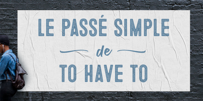 le-passe-simple-de-to-have-to-abaenglish