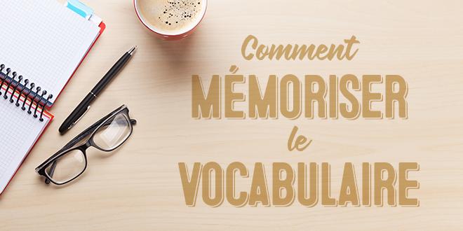 Comment mémoriser le vocabulaire