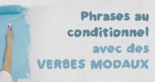 Phrases au conditionnel avec des verbes modaux