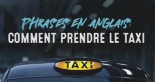 Phrases-en-anglais-comment-prendre-le-taxi