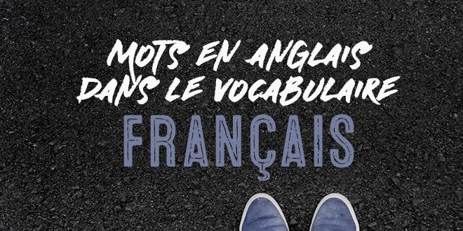 mots anglais en langue fran u00e7aise